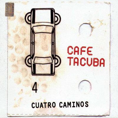 Cafe Tacuba - Cuatro Caminos (2003)